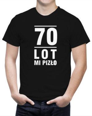 Koszulka 70 lot mi pizło doskonała na urodziny dla 70 latka
