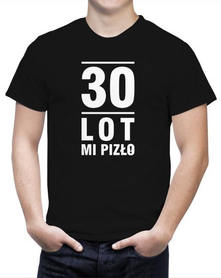Koszulka na 30 te urodziny. Kolor koszulki czarny, napis 30 lot mi pizło biały.