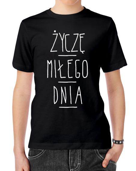 Koszulka z napisem Życzę Miłego Dnia. Kolor koszulki czarny, napisy białe.