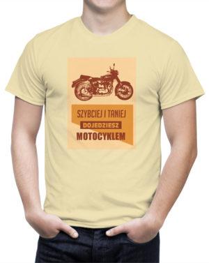 Koszulka Szybciej i taniej dojedziesz motocyklem