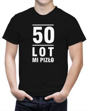 Śmieszna koszulka męska 50 lot mi pizło na 50 urodziny