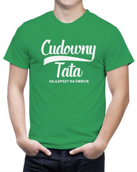 Zielona koszulka cudowny tata najlepszy na świecie, koszulka na dzień ojca. Nadruk biały