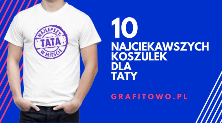 Koszulki dla taty – 10 najciekawszych t-shirtów na Dzień Ojca