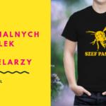 T-shirt dla pszczelarzy – 9 oryginalnych wzorów na prezent